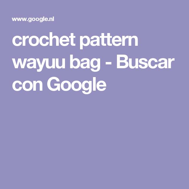 crochet pattern wayuu bag - Buscar con Google