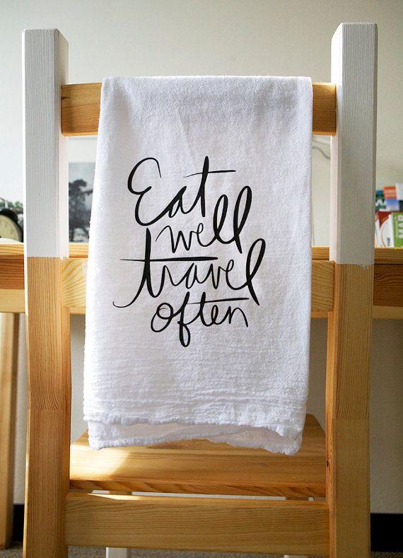 Eat Well Travel Often Tea Towel Kitchen Towel Foodie Quote