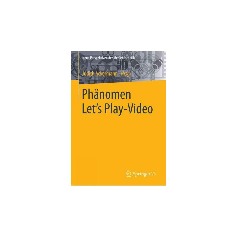 Phanomen Let´s Play-video : Entstehung, Ästhetik, Aneignung Und Faszination Aufgezeichneten