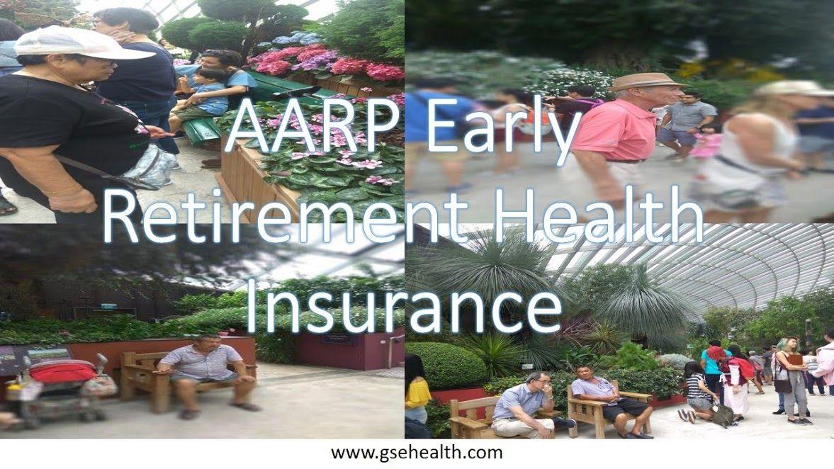 Aarp Early Retirement Health Insurance Options For Elderly Aarp