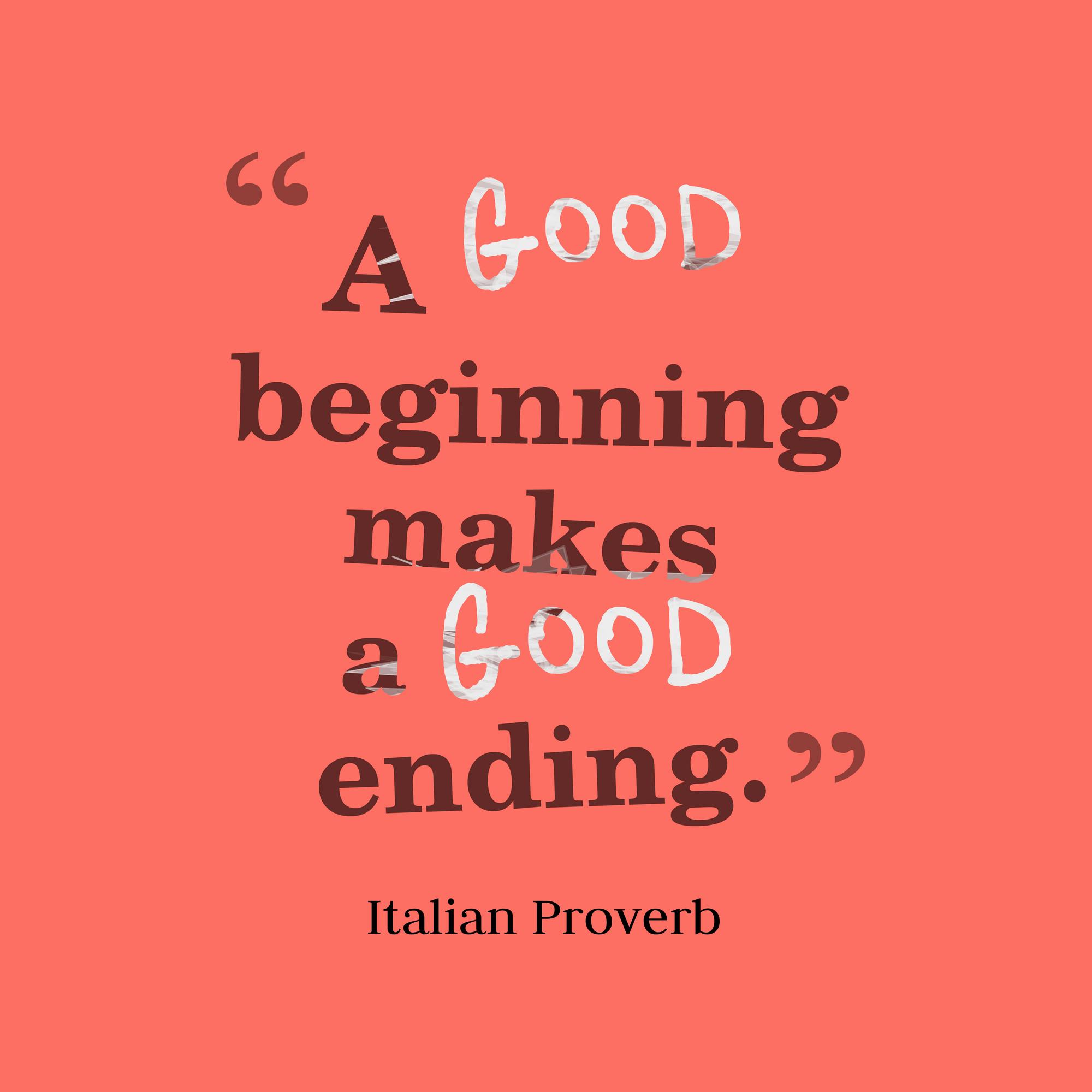 a good beginning makes a good ending essay