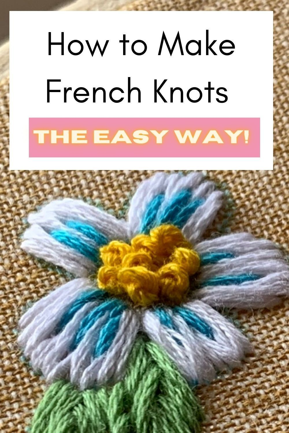 How to make a french knot stitch the easy way crewel
