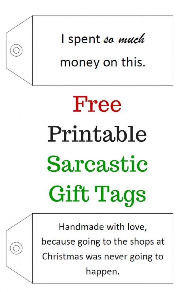 Free Printable Sarcastic Gift Tags | DIY Gift Ideas | Pinterest ...