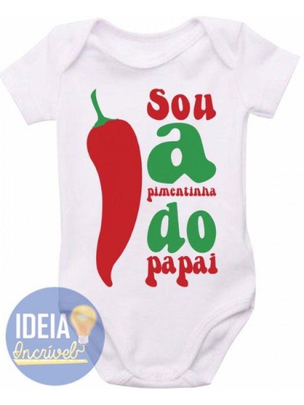 396a7d574ec59 Body Infantil - Pimentinha do Papai | frases para body de bebê ...