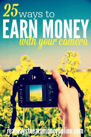 25 Ways To Earn Money With Your Camera Freelance Photography Photography Jobs Photography Lessons
