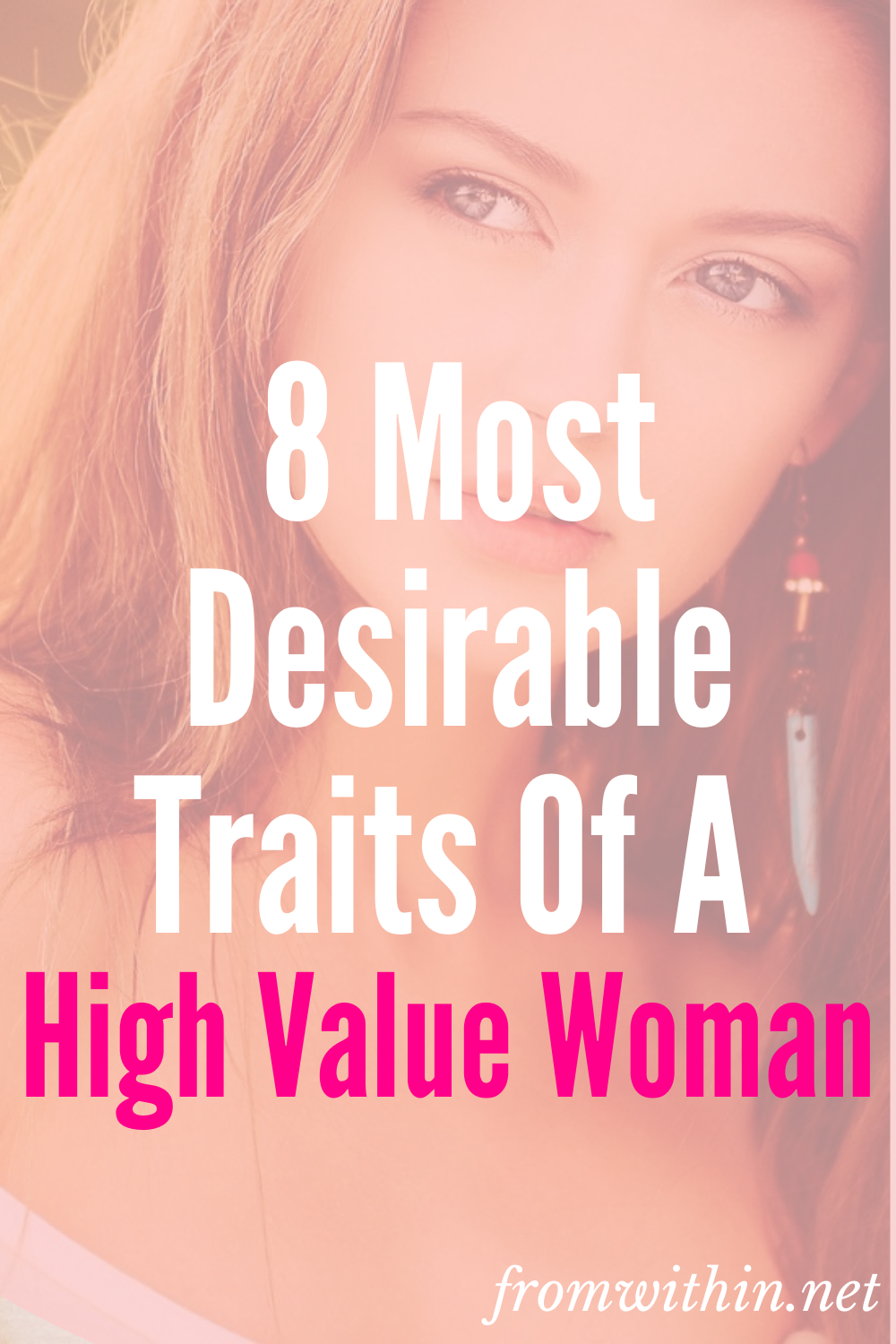 8 Most Desirable Traits Of A High Value Woman