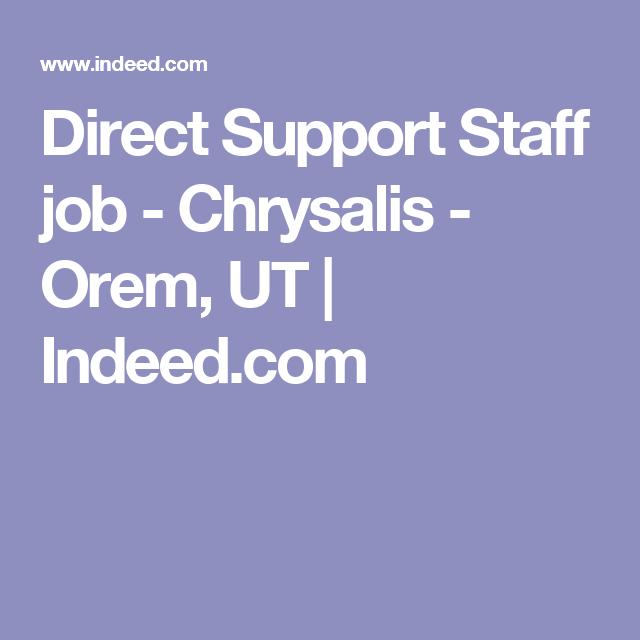 Direct Support Staff Job  Chrysalis  Orem Ut  IndeedCom  Job