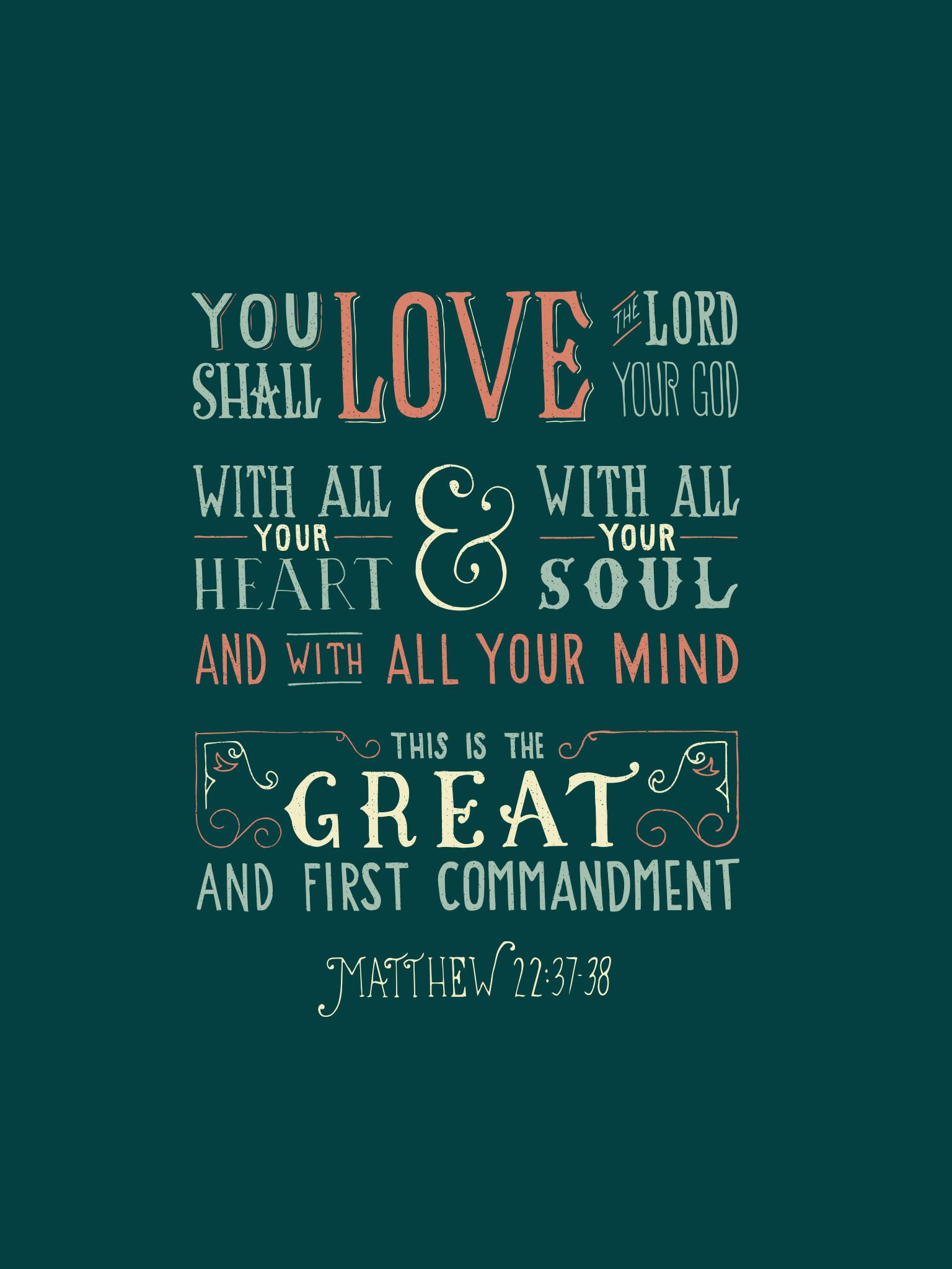 Free printable or desktop wallpaper // Matthew 22:37-38 // via ...