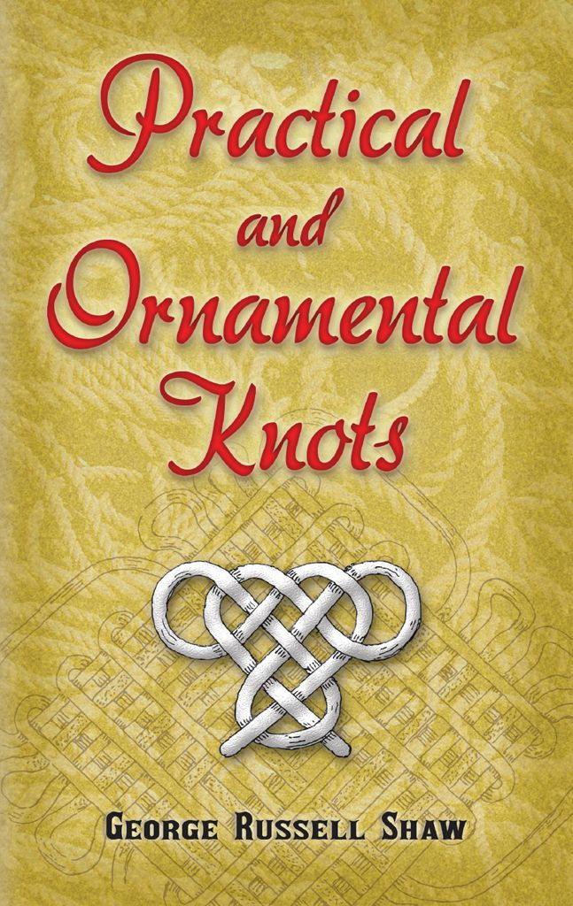 Practical and Ornamental Knots by Russell Shaw For