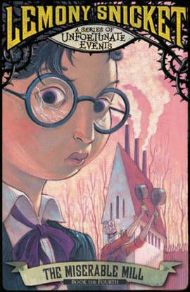 A Series Of Unfortunate Events The Miserable Mill Paperback