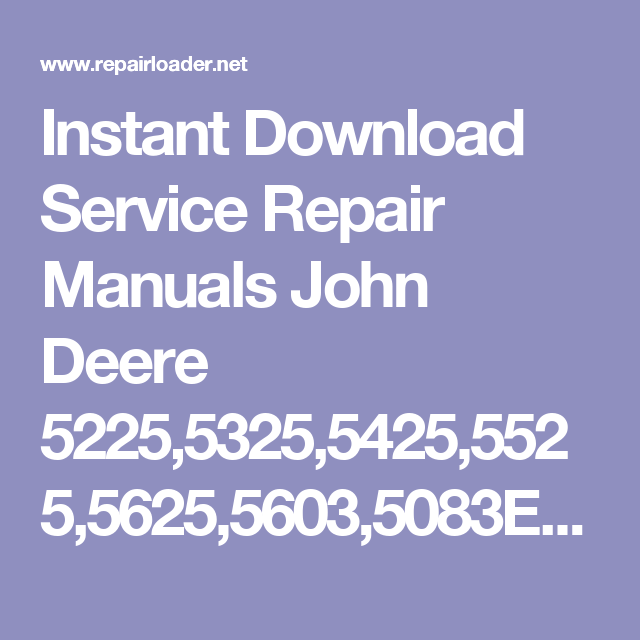 service repair manuals john deere 5225,5325,5425,5525,5625,5603,5083e  limited,5093e limited,5101e limited tractors diagnostic technical manual  tm2197