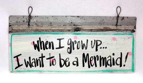 When I Grow Up... I Want To Be A Mermaid - Handmade Recycled Decorative Metal Sign - 8x18 Blackwater Folk Art, $39.99