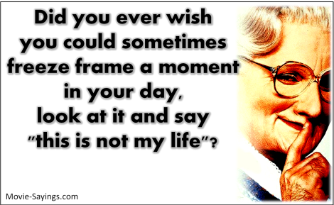 Mrs. Doubtfire... Love this quote. | Words | Pinterest | Quotes ...