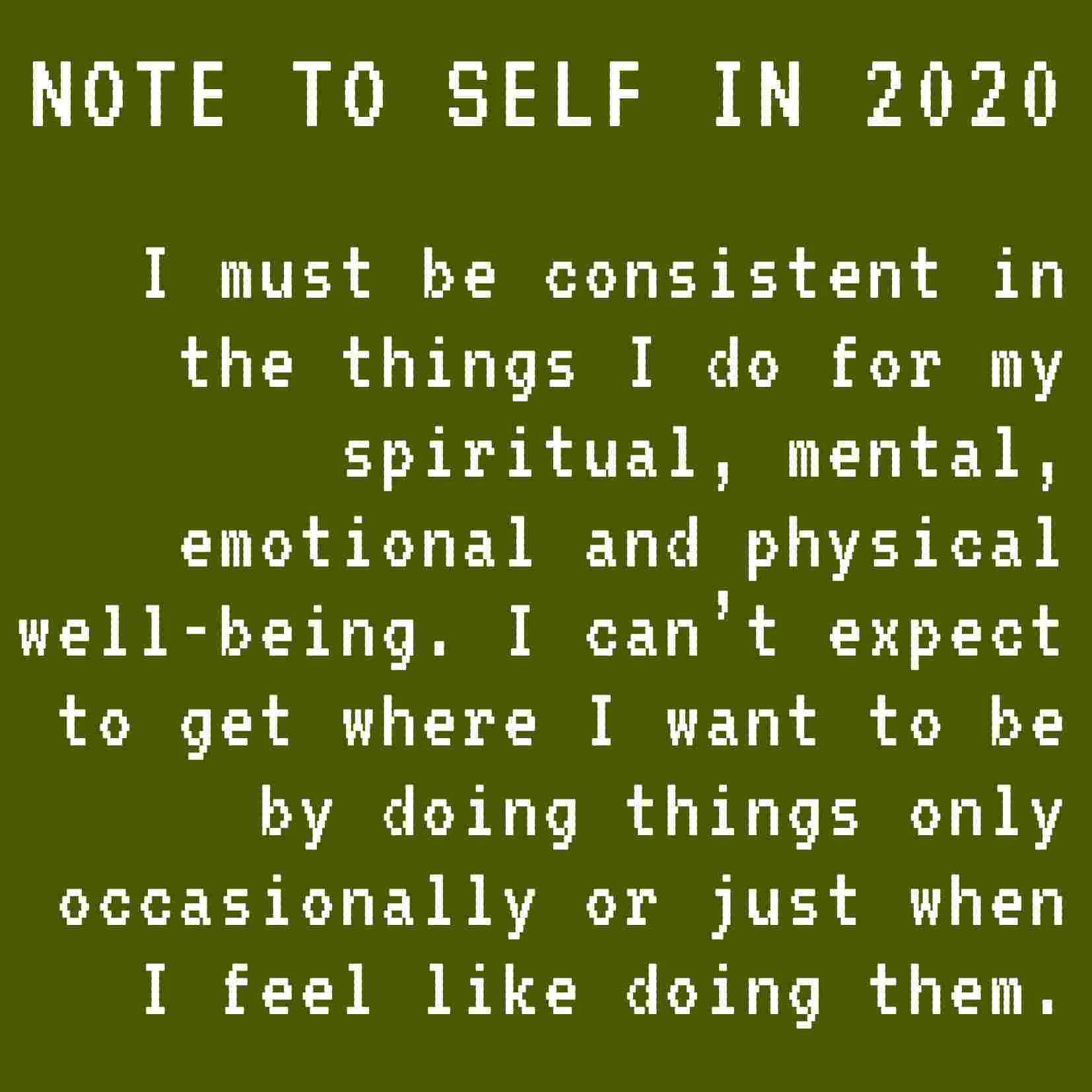 Note to self in 2020 year I must be consistent in the