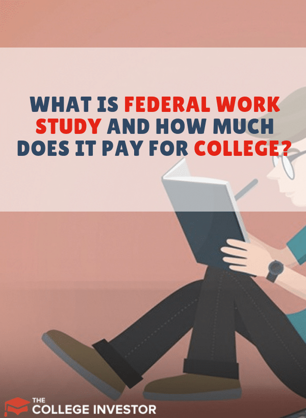 What Is Federal Work Study And How Much Does It Pay For College Student Finance College Finance Student Jobs
