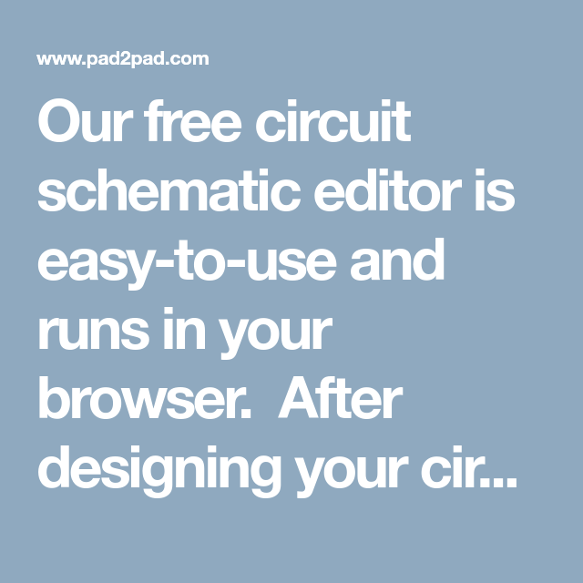 Our free circuit schematic editor is easy-to-use and runs in your ...