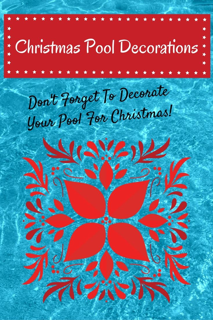when decorating for christmas dont forget your pool check these awesome christmas pool - Christmas Pool Decorations