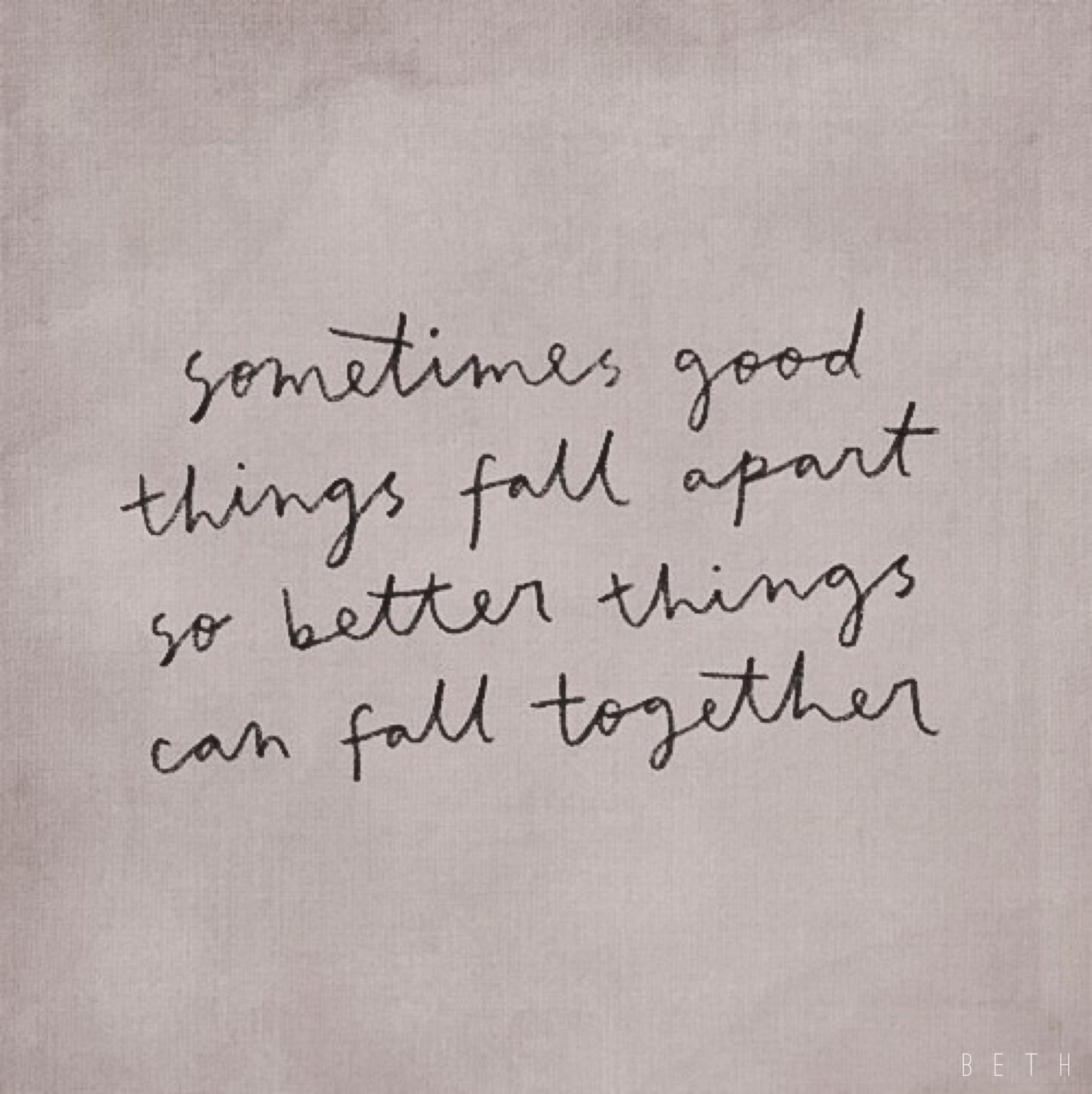 Sometimes Good Things Fall Apart Quotes Pinterest Things Fall