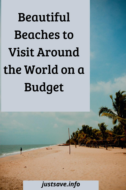 Beautiful Beaches to Visit Around the World on a Budget #beautifulbeaches #visitaroundtheworldonbudget #budgetvacation