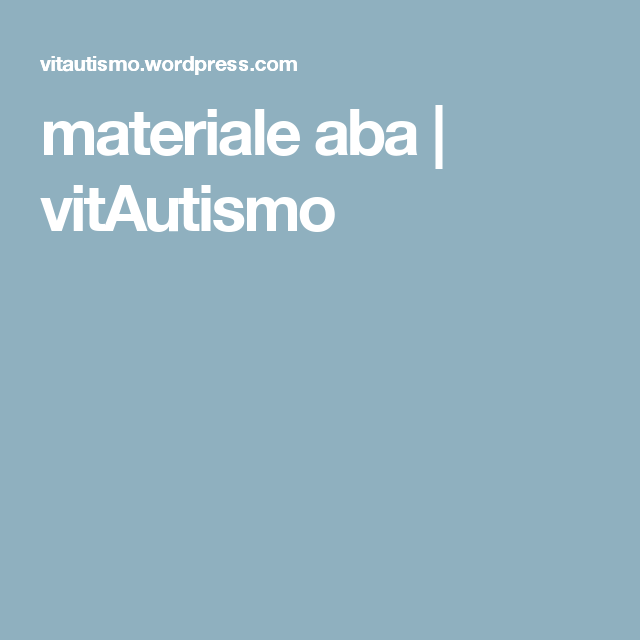 Materiale Aba Vitautismo Autismo