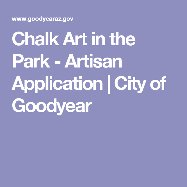 chalk art in the park artisan application city of goodyear