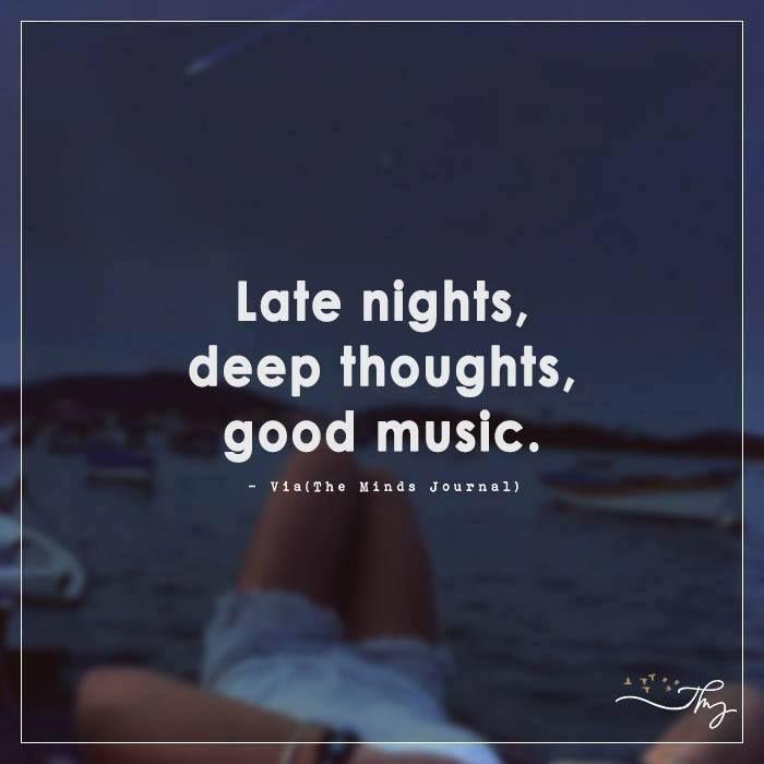Late Nights, Deep Thoughts, Good Music