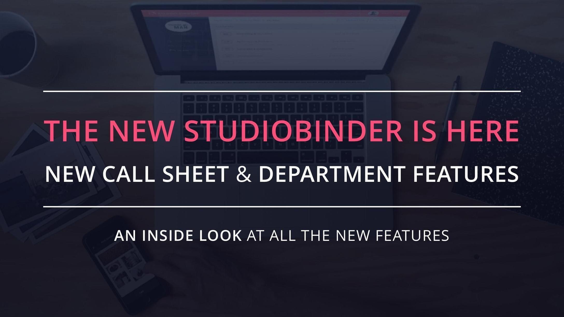 Inside Look: New Call Sheet Builder Features