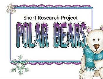 Writing | Non Fiction | Research Project | Common Core | Polar Bears Short Research Project - Non Fiction Resources