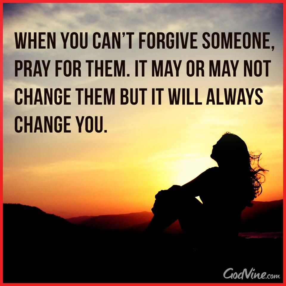 And then you'll forgive them, pray for blessings over ...