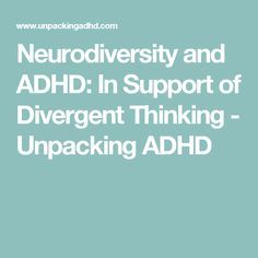 Neurodiversity And Differentiation >> Neurodiversity And Adhd In Support Of Divergent Thinking Adhd