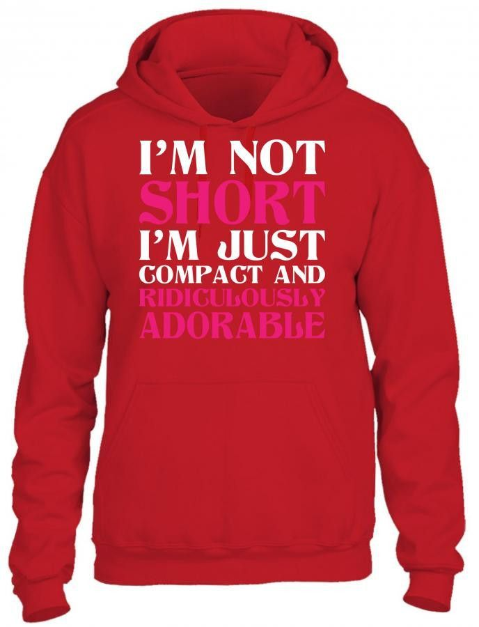 i am not short i am just compact 1 HOODIE