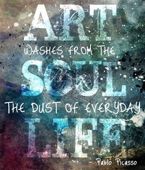 Quotes About Art And Life Unique Artwashesfromthesoulthedustofeverydaylife  Quotes For