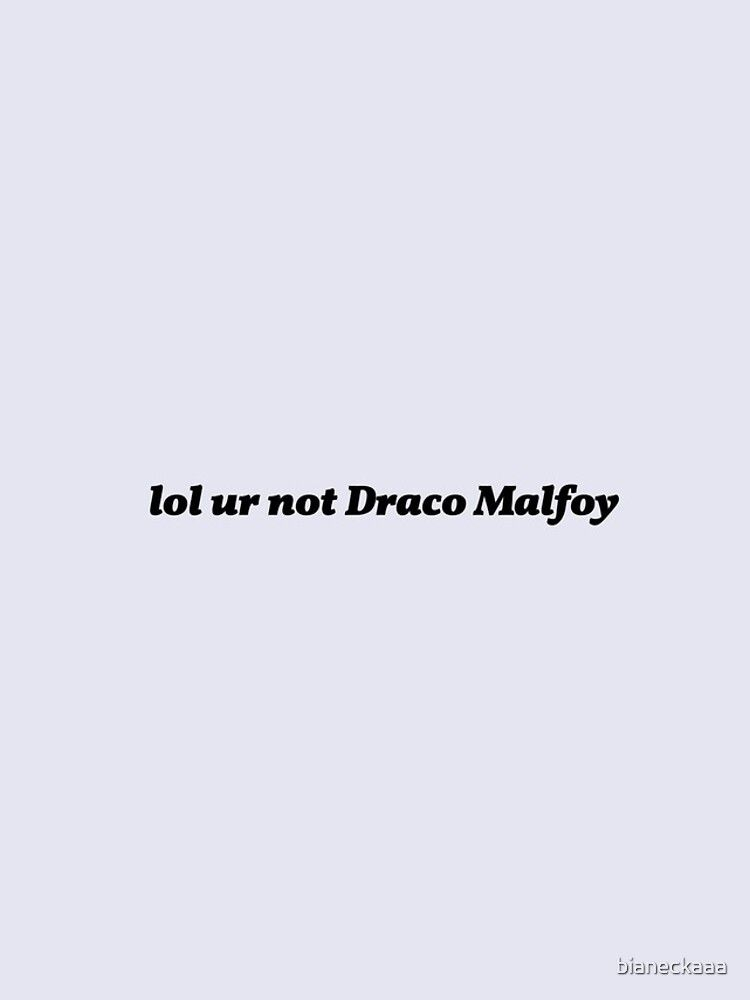 Lol Ur Not Draco Malfoy Iphone Case Cover By Bianeckaaa Redbubble In 2020 Draco Malfoy Malfoy Draco