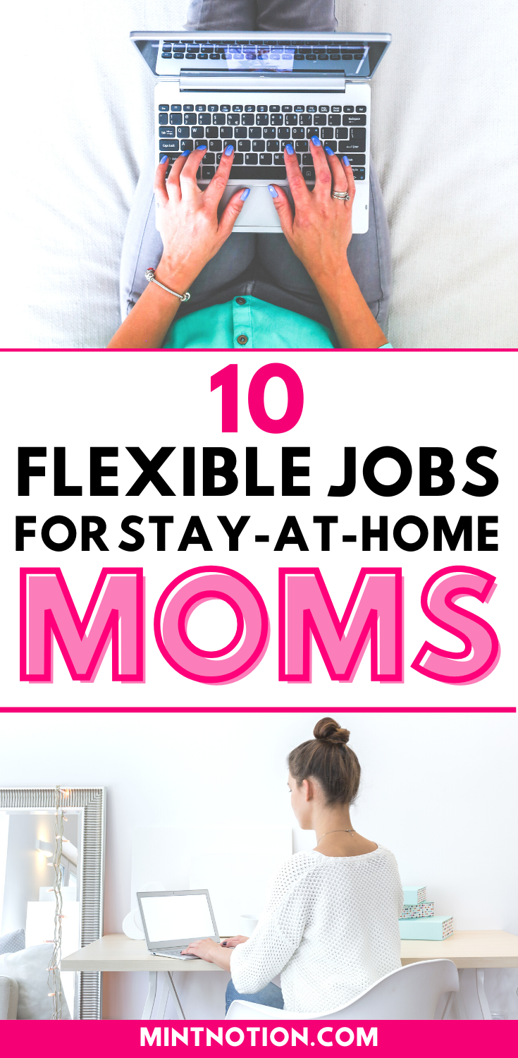 10 Stay At Home Mom Jobs Flexible And High Paying In 2020 Mom Jobs Sahm Jobs Legit Work From Home