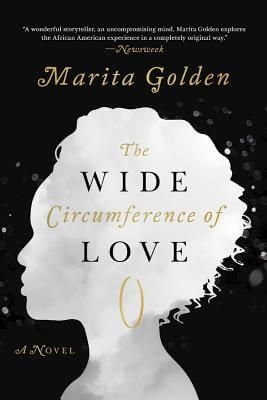 The Wide Circumference of Love: A Novel (Fiction, Hardcover) by Marita Golden (Arcade, Mar 28, 2017)
