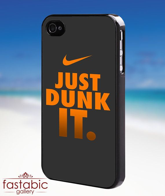 Nike Just Dunk It Iphone 4 4s 5 5s 5c Case By Fastabicgalerry 15 00 Cool Phone Cases Cute Phone Cases Case Awesome iphone u0026 wallpapers