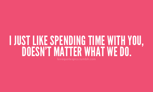 In Like With You Quotes Just Like Spending Time With You Doesnt