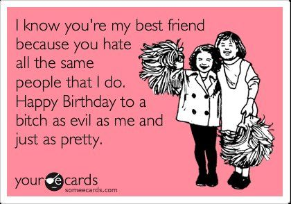 Funny Ecards Funny Birthday Cards For Best Friends We Heart It