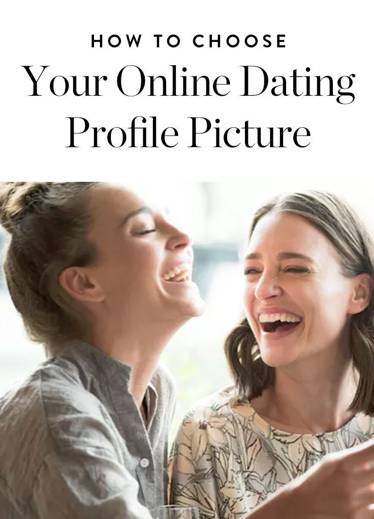 How To Choose Dating Profile Pictures