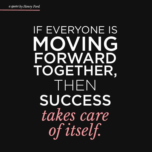 Change In Business Quotes: If Everyone Is Moving Forward Together, Then Success Takes