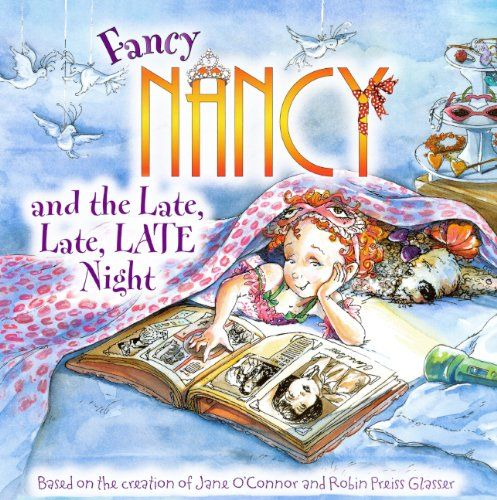 Fancy Nancy And The Late, Late, Late Night (Turtleback
