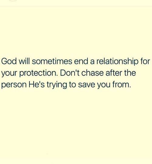 God Will Sometimes End A Relationship For Youe Protection Don T