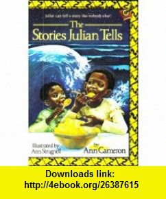 The stories julian tells by ann cameron ann cameron asin the stories julian tells by ann cameron ann cameron asin b0022me0hi tutorials pdf ebook torrent downloads rapidshare filesonic fandeluxe Image collections