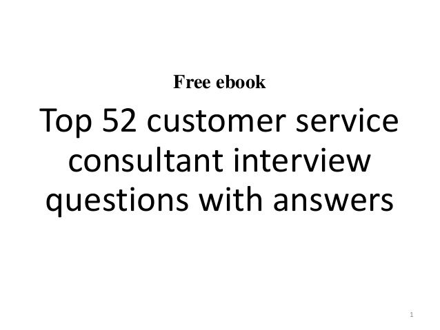 Top 52 customer service consultant interview questions and answers - interview question