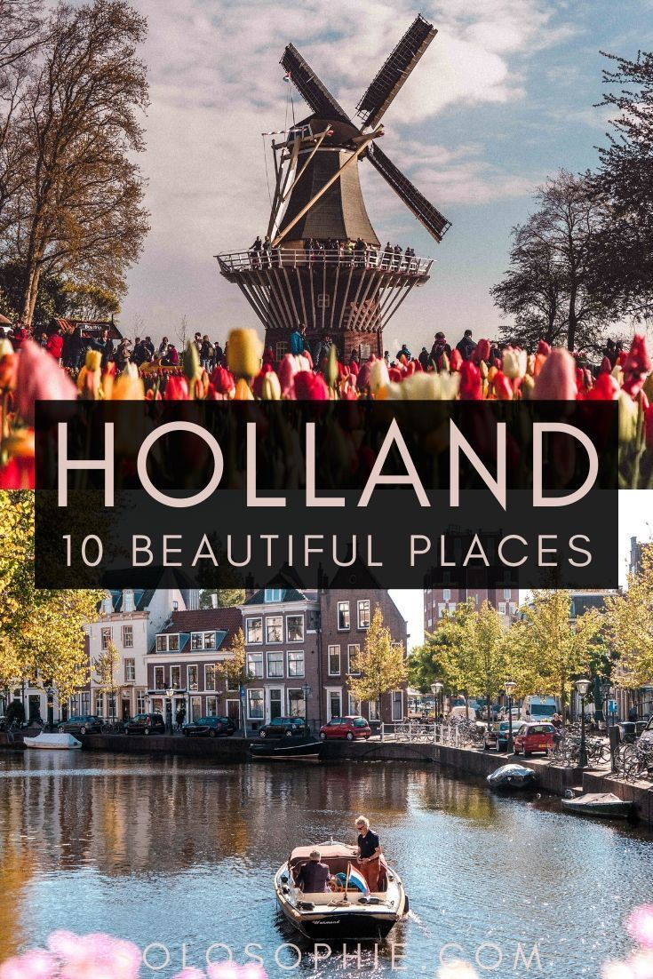 10 Incredible & Best Things to do in Holland, The Netherlands