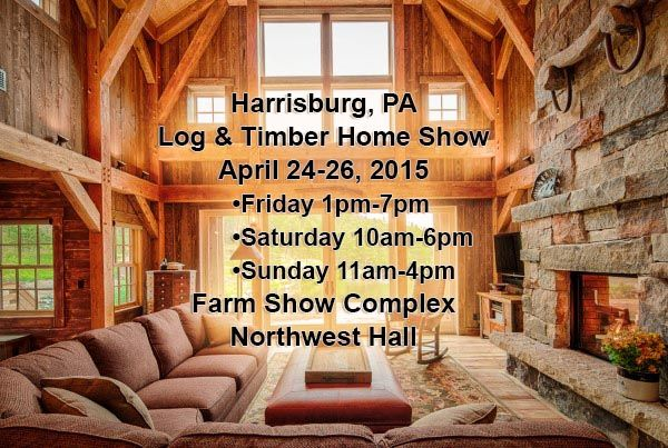 Harrisburg, PA Log & Timber Home Show