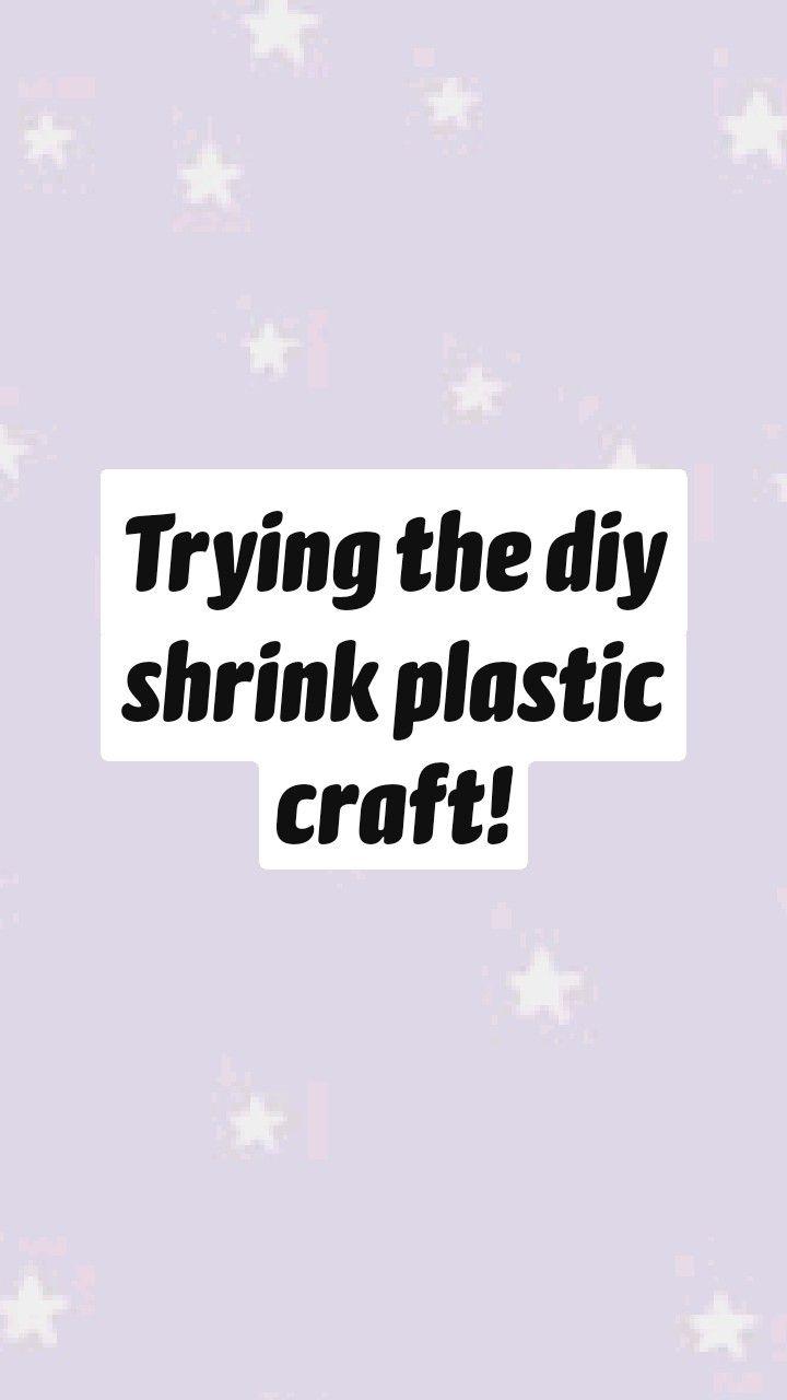 Trying the diy shrink plastic craft!