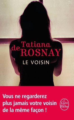 Amazon Fr Le Voisin Tatiana De Rosnay Livres Livre Cours De Lecture Le Secret Du Mari