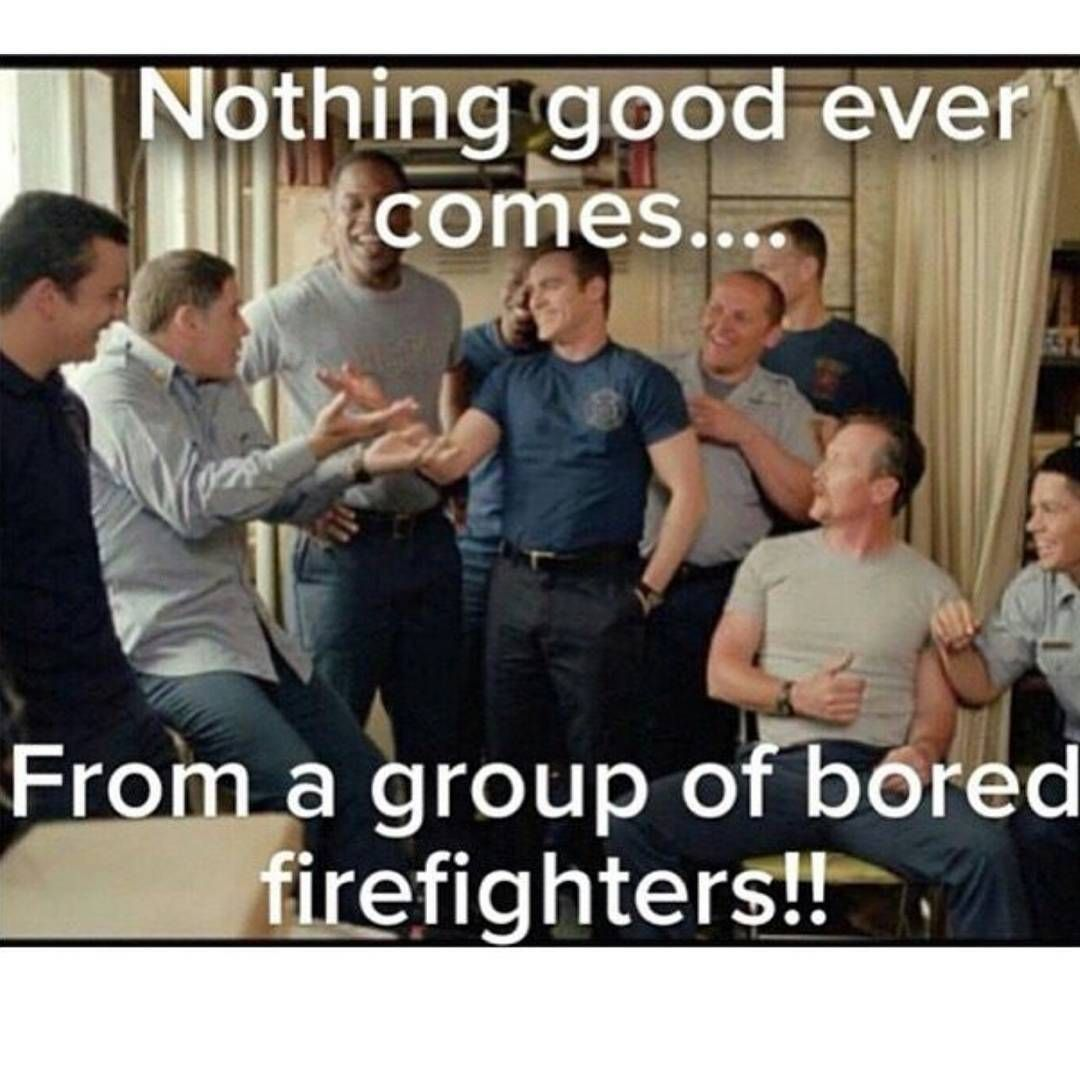 Firefighter Funny Meme Firefighter Humor Firefighter Quotes Firefighter Paramedic