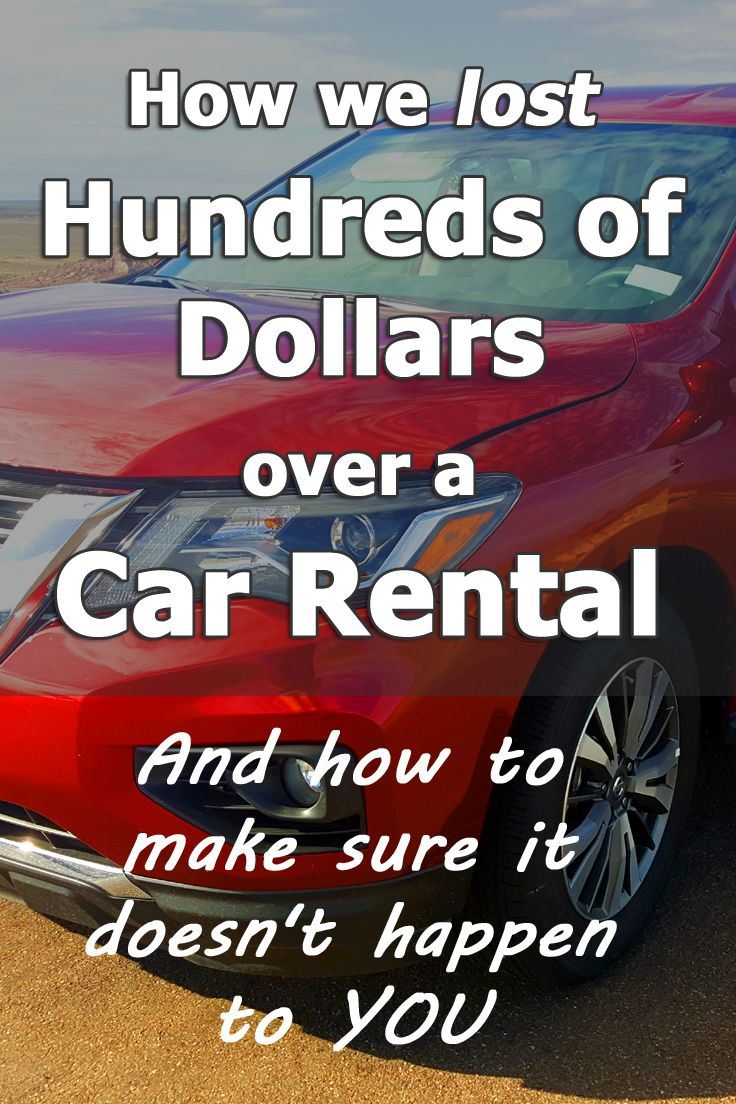How We Lost Hundreds of Dollars over a Car Rental (With
